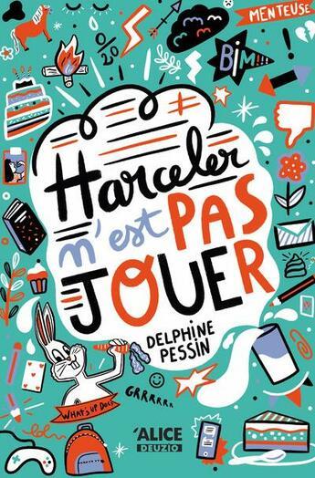 Couverture du livre « Harceler n'est pas jouer » de Delphine Pessin et Marie Bretin aux éditions Alice