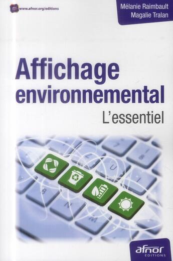 Couverture du livre « Affichage environnemental ; l'essentiel » de Magalie Tralan et Melanie Raimbaul aux éditions Afnor