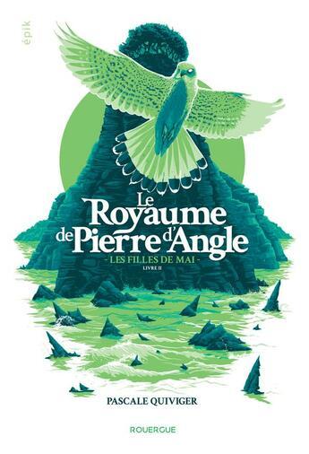 Couverture du livre « Le royaume de Pierre d'Angle t.2 ; les filles de mai » de Pascale Quiviger aux éditions Rouergue