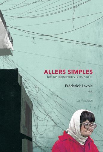 Couverture du livre « Allers simples » de Frederick Lavoie aux éditions La Peuplade