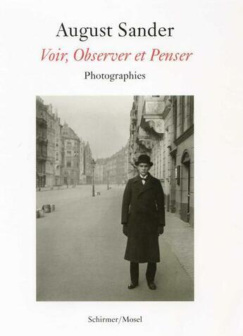 Couverture du livre « August Sander Voir Observer Penser /Francais » de August Sander aux éditions Schirmer Mosel