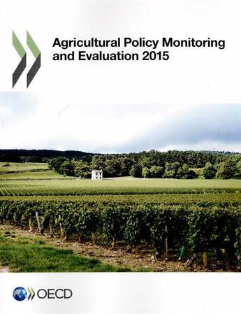 Couverture du livre « Agricultural policy monitoring and evaluation 2015 » de Ocde aux éditions Ocde