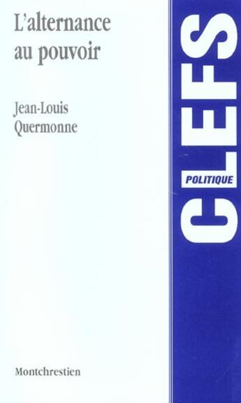 Couverture du livre « Alternance Au Pouvoir (L') » de Jean-Louis Quermonne aux éditions Lgdj