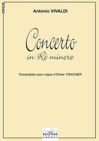 Couverture du livre « Concerto in re minore pour orgue » de Antonio Vivaldi aux éditions Delatour