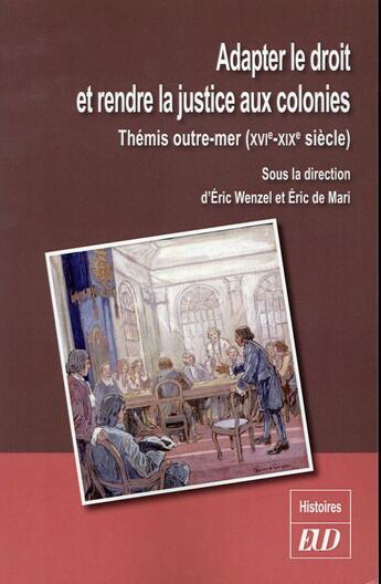 Couverture du livre « Adapter le droit et la justice aux colonies » de Wenzel/Mari Eri aux éditions Pu De Dijon