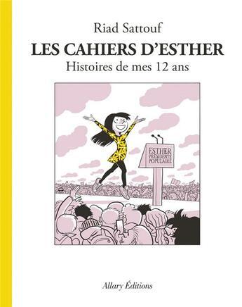 Couverture du livre « Les cahiers d'Esther T.3 ; histoires de mes 12 ans » de Riad Sattouf aux éditions Allary