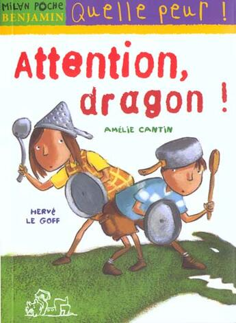 Couverture du livre « Attention dragon! » de Herve Le Goff et Amelie Cantin aux éditions Milan