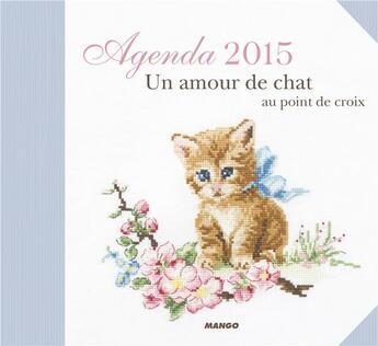 Couverture du livre « Agenda 2015 ; un amour de chat au point de croix » de Collectif aux éditions Mango