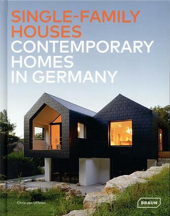 Couverture du livre « Single-family houses ; contemporary homes in germany » de Chris Van Uffelen aux éditions Braun
