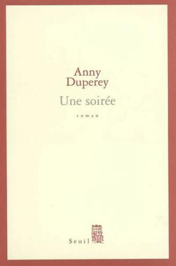 Couverture du livre « Une soiree » de Anny Duperey aux éditions Seuil