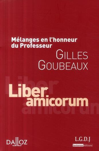 Couverture du livre « Mélanges en l'honneur du professeur Gilles Goubeaux ; liber amicorum » de Collectif aux éditions Lgdj
