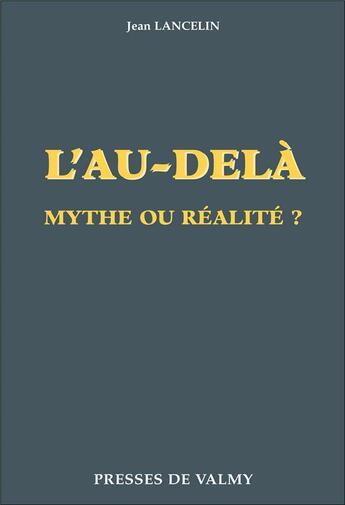 Couverture du livre « L'au-delà, mythe ou réalité ? » de Lancelin aux éditions Presses De Valmy