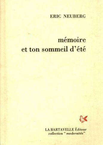 Couverture du livre « Mémoire et ton sommeil d'été » de Eric Neuberg aux éditions La Bartavelle