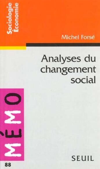 Couverture du livre « Analyses Du Changement Social » de Michel Forse aux éditions Points