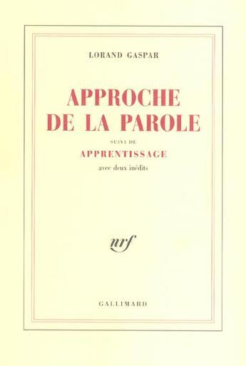 Couverture du livre « Approche De La Parole ; Apprentissage » de Lorand Gaspar aux éditions Gallimard