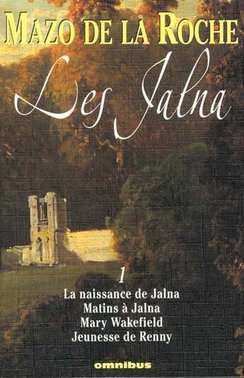 Couverture du livre « Les jalna t.1 » de Mazo De La Roche aux éditions Omnibus
