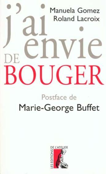 Couverture du livre « J'ai envie de bouger » de Lacroix/Gomez aux éditions Atelier