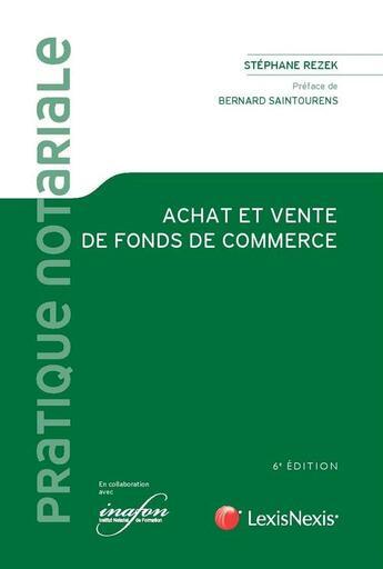 Couverture du livre « Achat et vente de fonds de commerce (6e édition) » de Stephane Rezek aux éditions Lexisnexis
