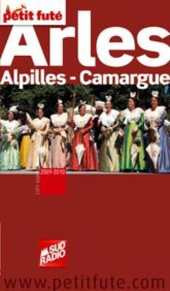 Couverture du livre « Guide Petit Fute ; City Guide ; Arles, Alpilles, Camargue (Edition 2009/2010) » de Collectif Petit Fute aux éditions Le Petit Fute