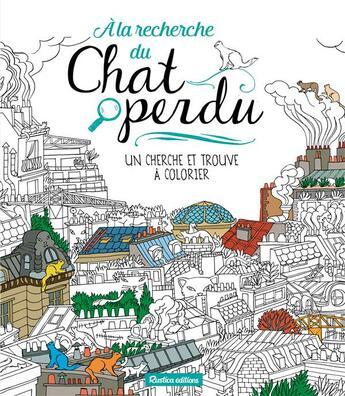 Couverture du livre « À la recherche du chat perdu ; chasse au bonheur à colorier » de Olivia De Bona aux éditions Rustica