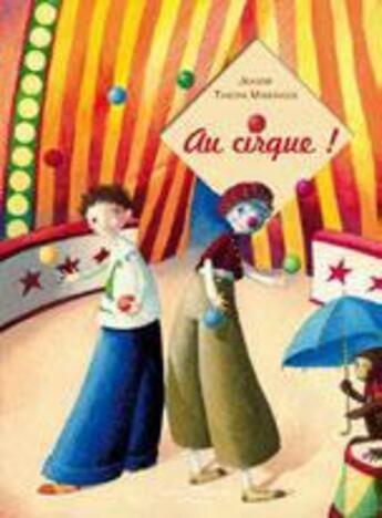 Couverture du livre « Au cirque ! » de Jeanne Taboni-Miserazzi et Virginie Grosos aux éditions Millefeuille