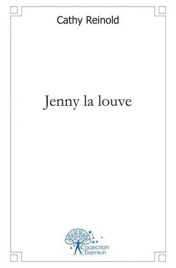 Couverture du livre « Jenny la louve » de Cathy Reinold aux éditions Edilivre-aparis