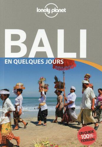 Couverture du livre « Bali en quelques jours » de Ryan Ver Berkmoes aux éditions Lonely Planet France