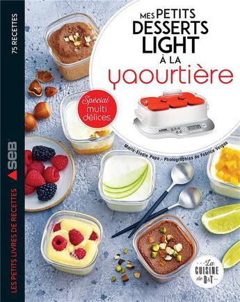 Couverture du livre « Mes petits desserts lights à la yaourtière » de Fabrice Veigas et Pape Marie-Elodie aux éditions Dessain Et Tolra