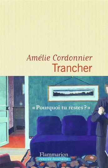Couverture du livre « Trancher » de Amelie Cordonnier aux éditions Flammarion