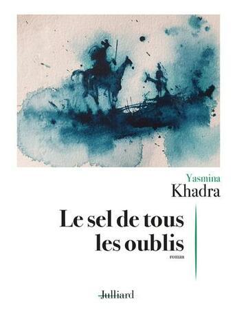 Couverture du livre « Le sel de tous les oublis » de Yasmina Khadra aux éditions Julliard
