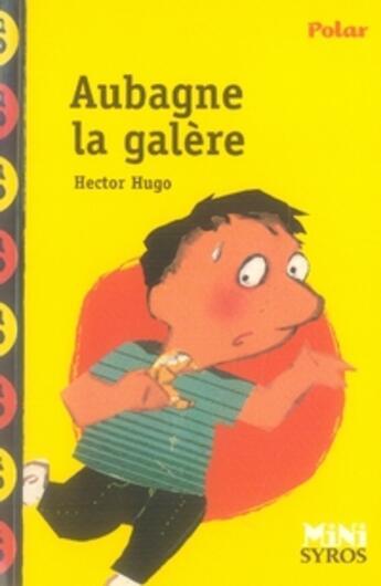 Couverture du livre « Aubagne, la galère » de Hector Hugo aux éditions Syros