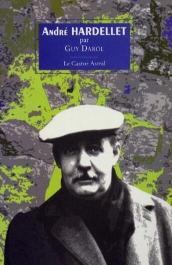 Couverture du livre « André Hardellet » de Guy Darol aux éditions Castor Astral