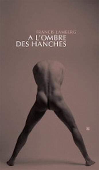 Couverture du livre « à l'ombre des hanches » de Francis Lamberg aux éditions Biliki