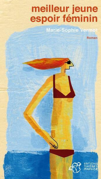 Couverture du livre « Meilleur jeune espoir féminin » de Marie-Sophie Vermot aux éditions Editions Thierry Magnier