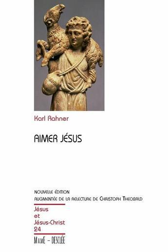 Couverture du livre « Aimer Jésus (édition 2010) » de Karl Rahner aux éditions Desclee Mame