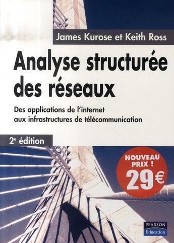 Couverture du livre « Analyse structurée des réseaux ; des applications de l'internet aux infrastructures de télécommunication (2e édition) » de James Kurose et Keith W. Ross aux éditions Pearson