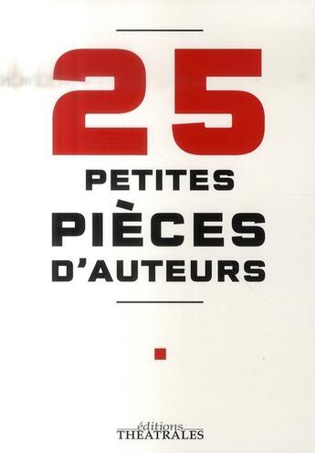 Couverture du livre « 25 petites pièces d'auteurs » de Collectif aux éditions Theatrales
