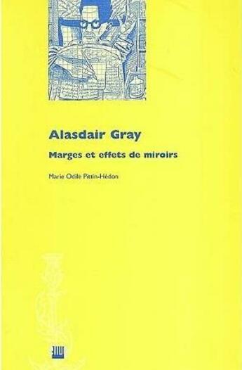 Couverture du livre « Alasdair Gray : Marges Et Effets De Miroirs » de Pittin-Hedon aux éditions Uga
