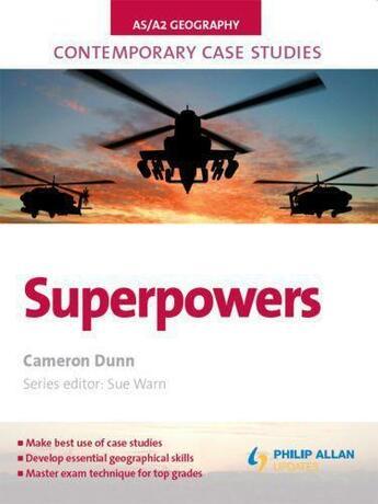 Couverture du livre « AS/A2 Geography Contemporary Case Studies: Superpowers » de Cameron Dunn aux éditions Hodder Education Digital