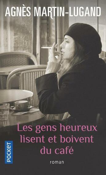 Couverture du livre « Les gens heureux lisent et boivent du café » de Agnes Martin-Lugand aux éditions Pocket