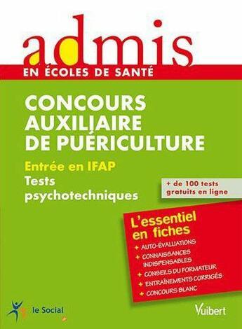 Couverture du livre « Concours auxiliaire de puériculture ; tests psychotechniques ; l'essentiel en fiches » de Marc Delabriere aux éditions Vuibert