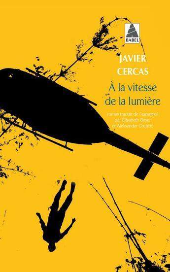 Couverture du livre « à la vitesse de la lumière » de Javier Cercas aux éditions Actes Sud