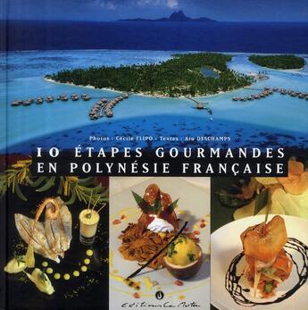 Couverture du livre « 10 étapes gourmandes en Polynésie française » de Collectif aux éditions Le Motu