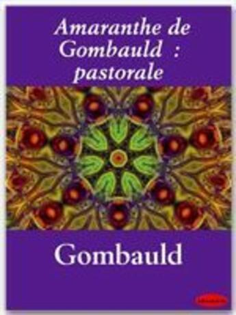 Couverture du livre « Amaranthe de Gombauld : pastorale » de Jean Ogier De Gombauld aux éditions Ebookslib