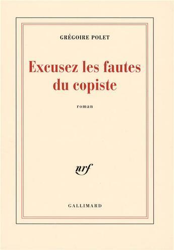 Couverture du livre « Excusez Les Fautes Du Copiste » de Gregoire Polet aux éditions Gallimard