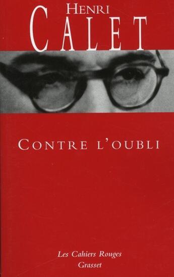 Couverture du livre « Contre l'oubli » de Henri Calet aux éditions Grasset Et Fasquelle
