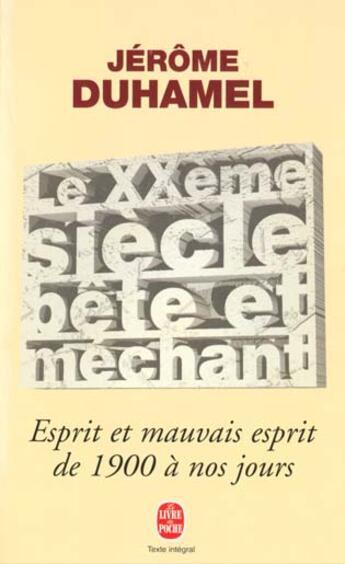 Couverture du livre « 3149705le Xxe Siecle Bete Et Mechant » de Duhamel-J aux éditions Lgf