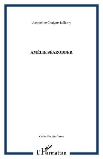 Couverture du livre « Amelie Searobber » de Chaigne-Bellamy Jacq aux éditions L'harmattan