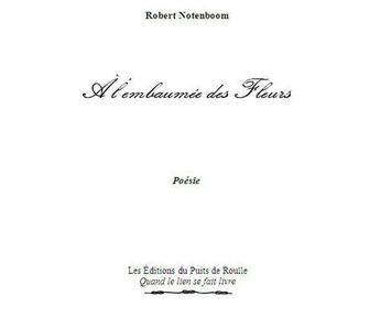 Couverture du livre « À l'embaumée des fleurs » de Robert Notenboom aux éditions Puits De Roulle