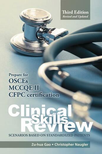 Couverture du livre « Clinical Skills Review, 3rd Edition » de Zu-Hua Gao et Christopher Naugler aux éditions Brush Education